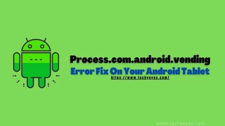Process.com.android.vending