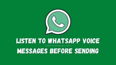 Listen to Whatsapp Voice Messages Before Sending