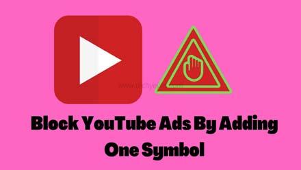 Block YouTube Ads By Adding One Symbol