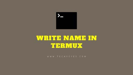 Write Name in Termux