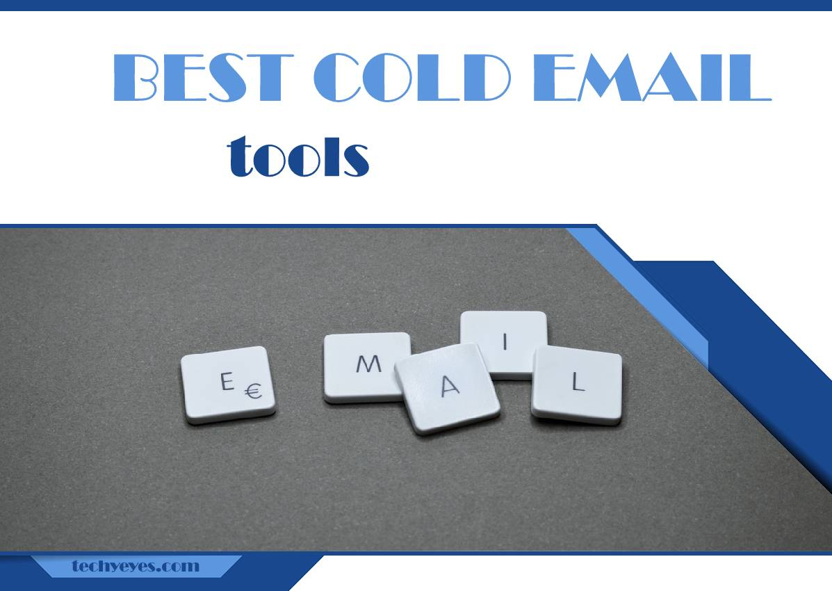 Best Cold Email Tools That Will Improve Your Marketing Campaigns