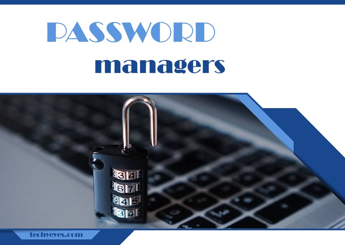Best Password Managers to Use in 2021: the First Step in Keeping Your Information Secure