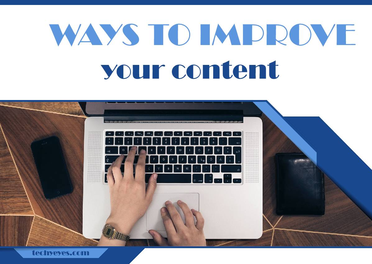 Five Ways to Improve the Content on Your Site: Our Tips on How to Be Exciting and Attract New Readers