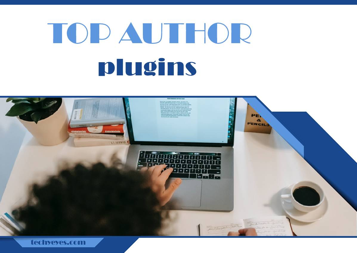 Top Seven Author Plugins for WordPress: Easily Assign Author Roles on Your Site