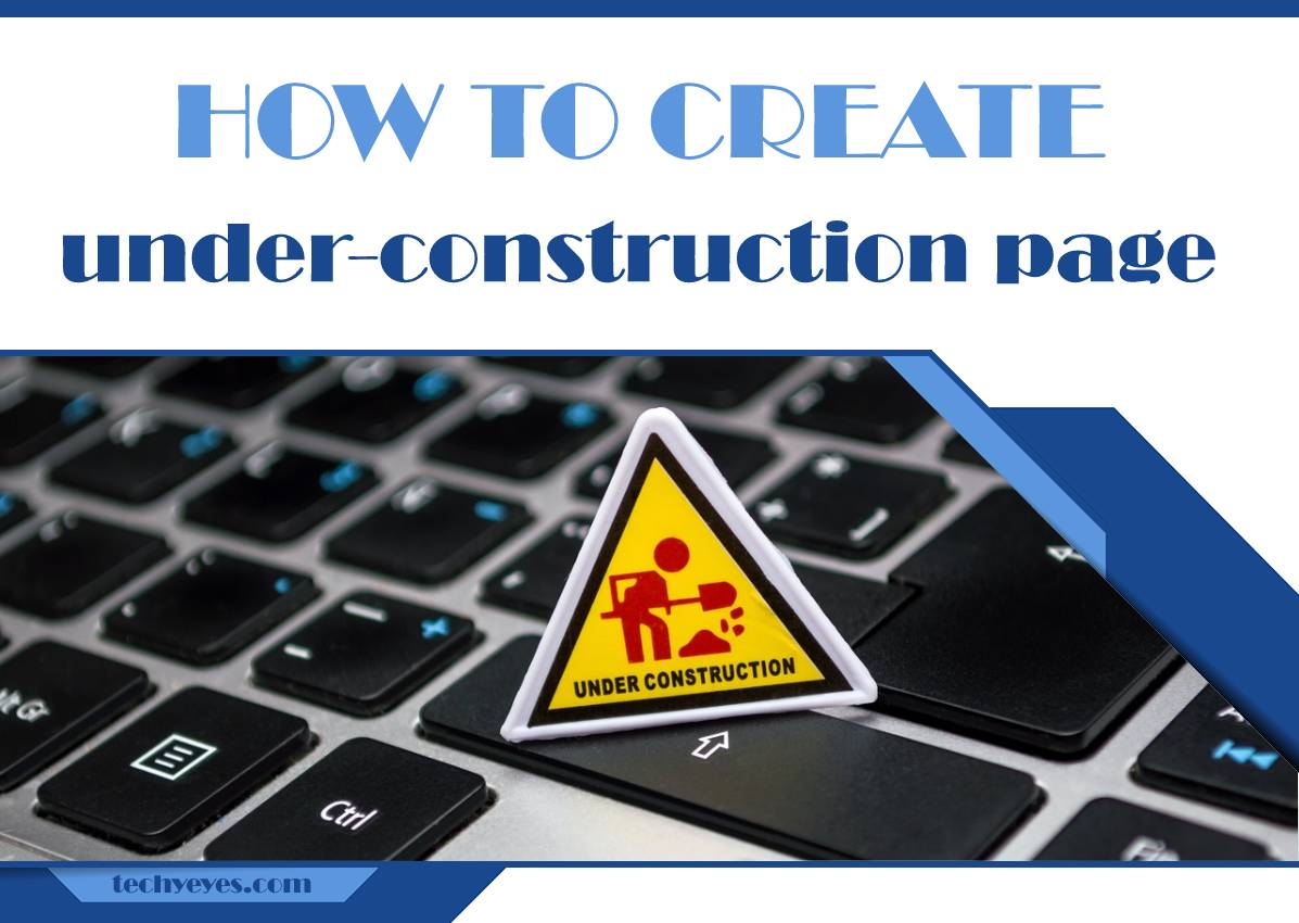 How to Create an Under-Construction Page for Your New Website to Engage Visitors and Encourage Anticipation