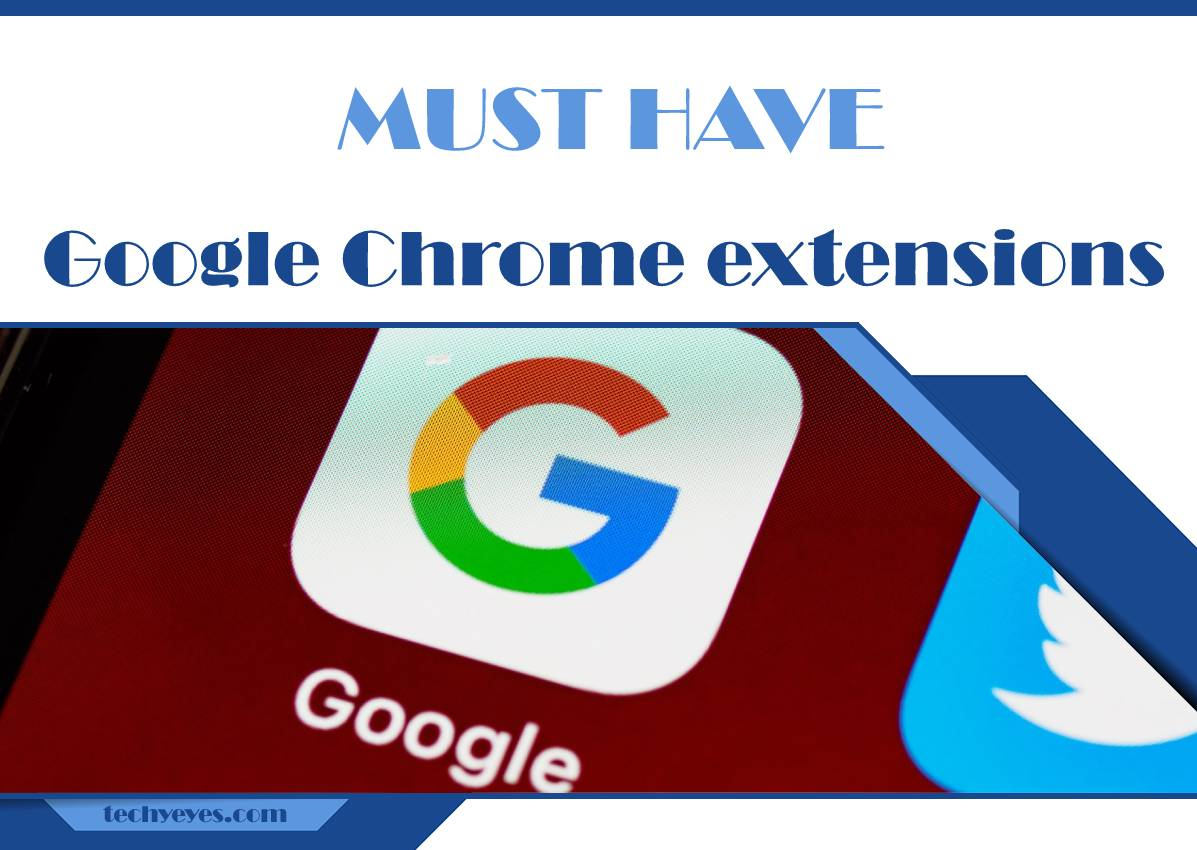 Nine Google Chrome Extensions You Must Have That Will Add Functionality to Your Installation