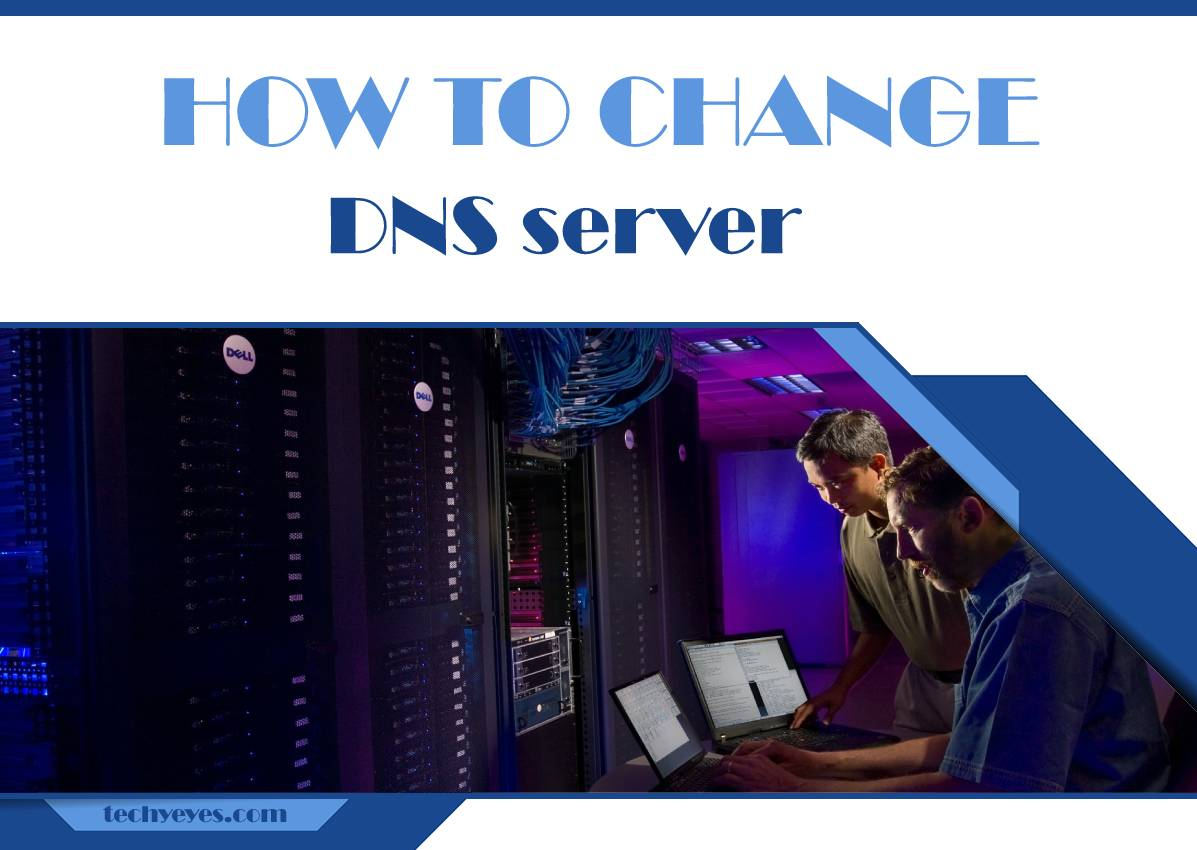 How to Change Your DNS Server