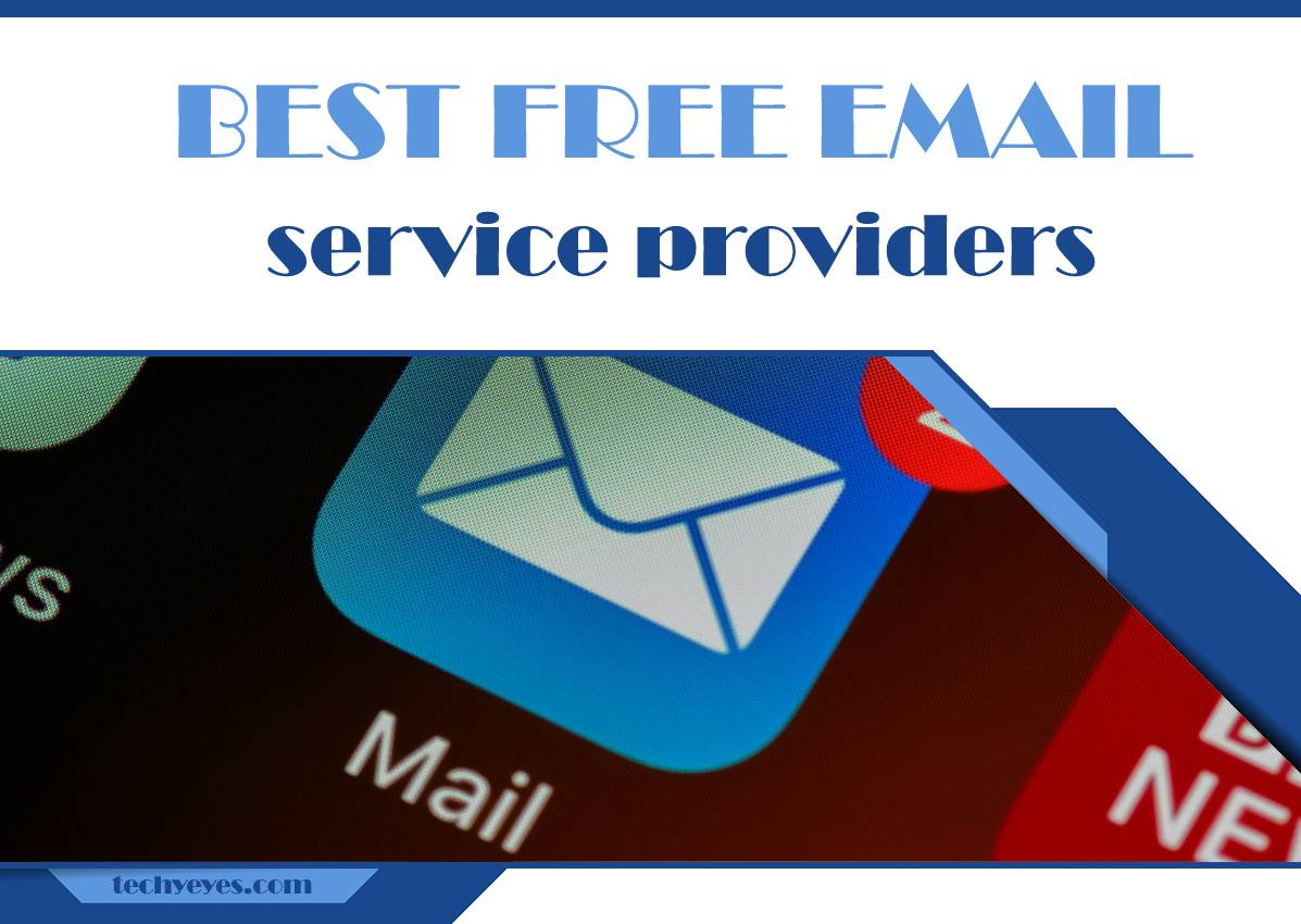 Ten Best Free Email Service Providers That Will Give You Privacy and Customization Freedom