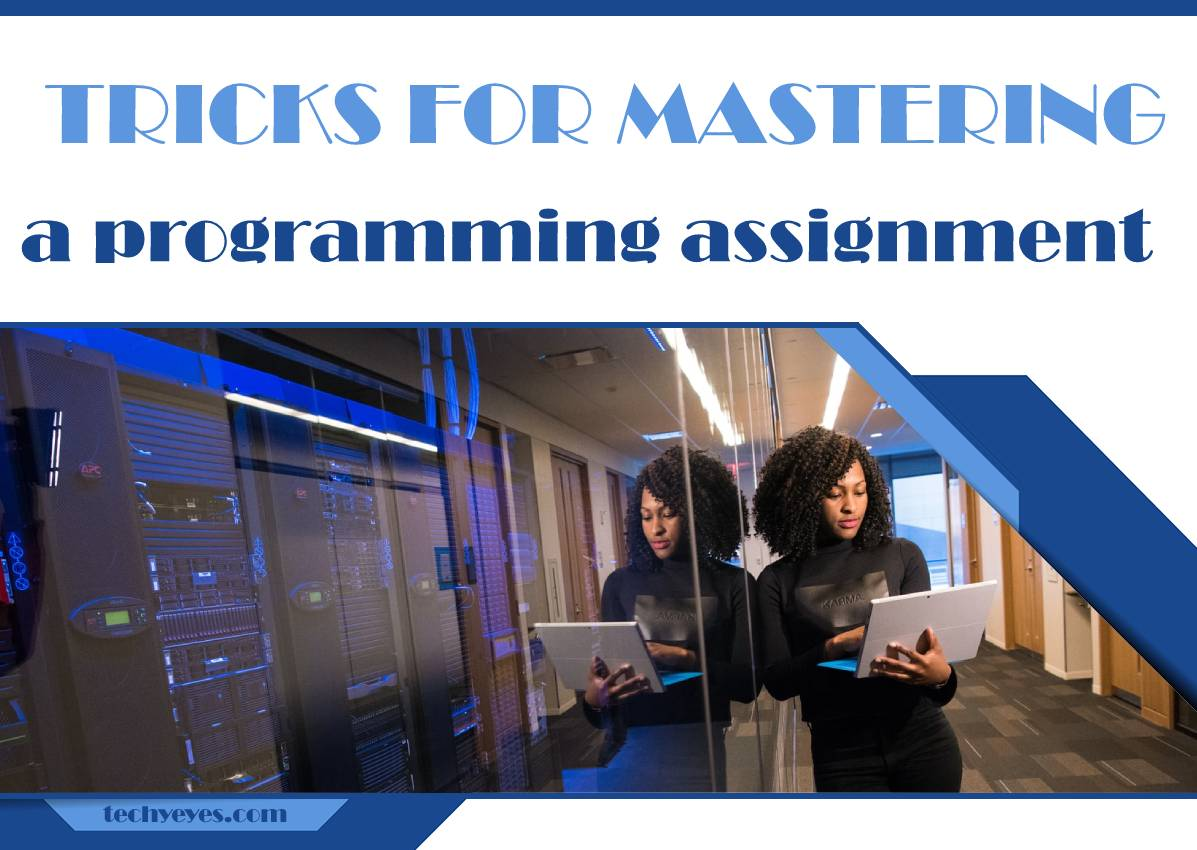 Useful Tricks for Mastering a New Programming Assignment
