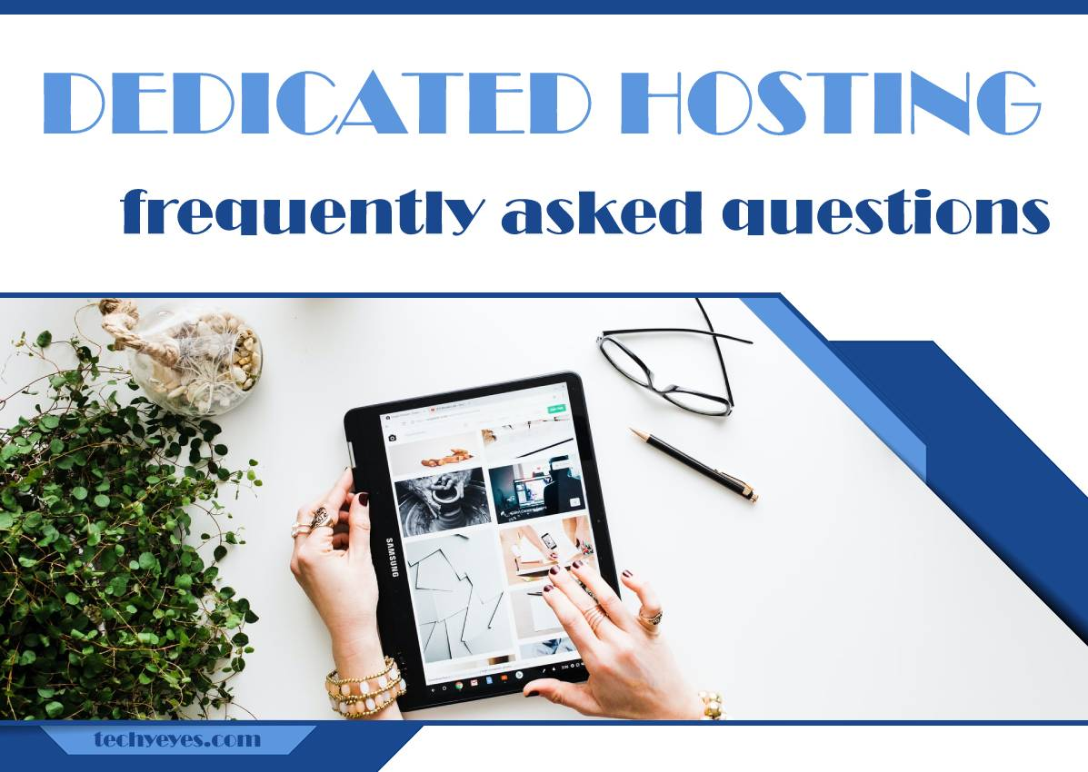 Dedicated Hosting Frequently Asked Questions
