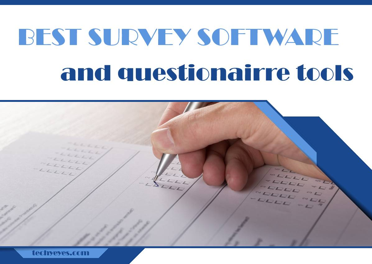 Four Best Survey Software and Questionnaire Tools to Know Exactly What Your Audience Is Thinking