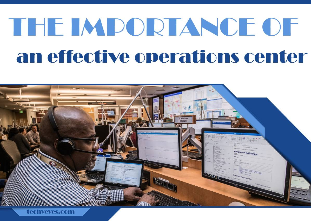 The Importance of an Effective Operations Center