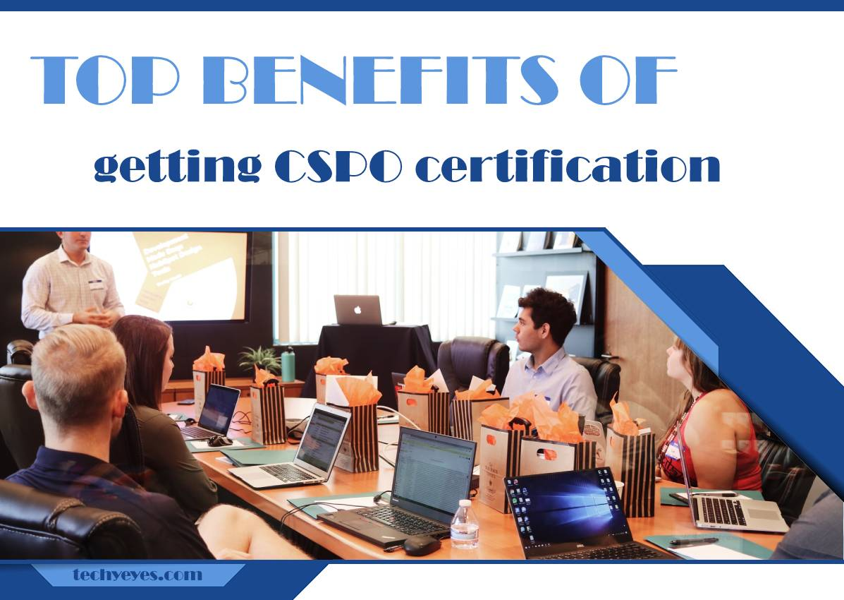 What Are the Top Benefits of Getting CSPO Certification?