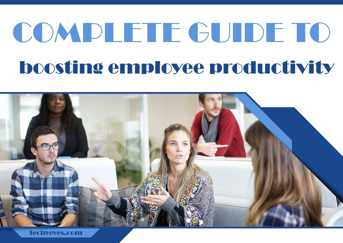 Your Complete Guide to Boosting Employee Productivity