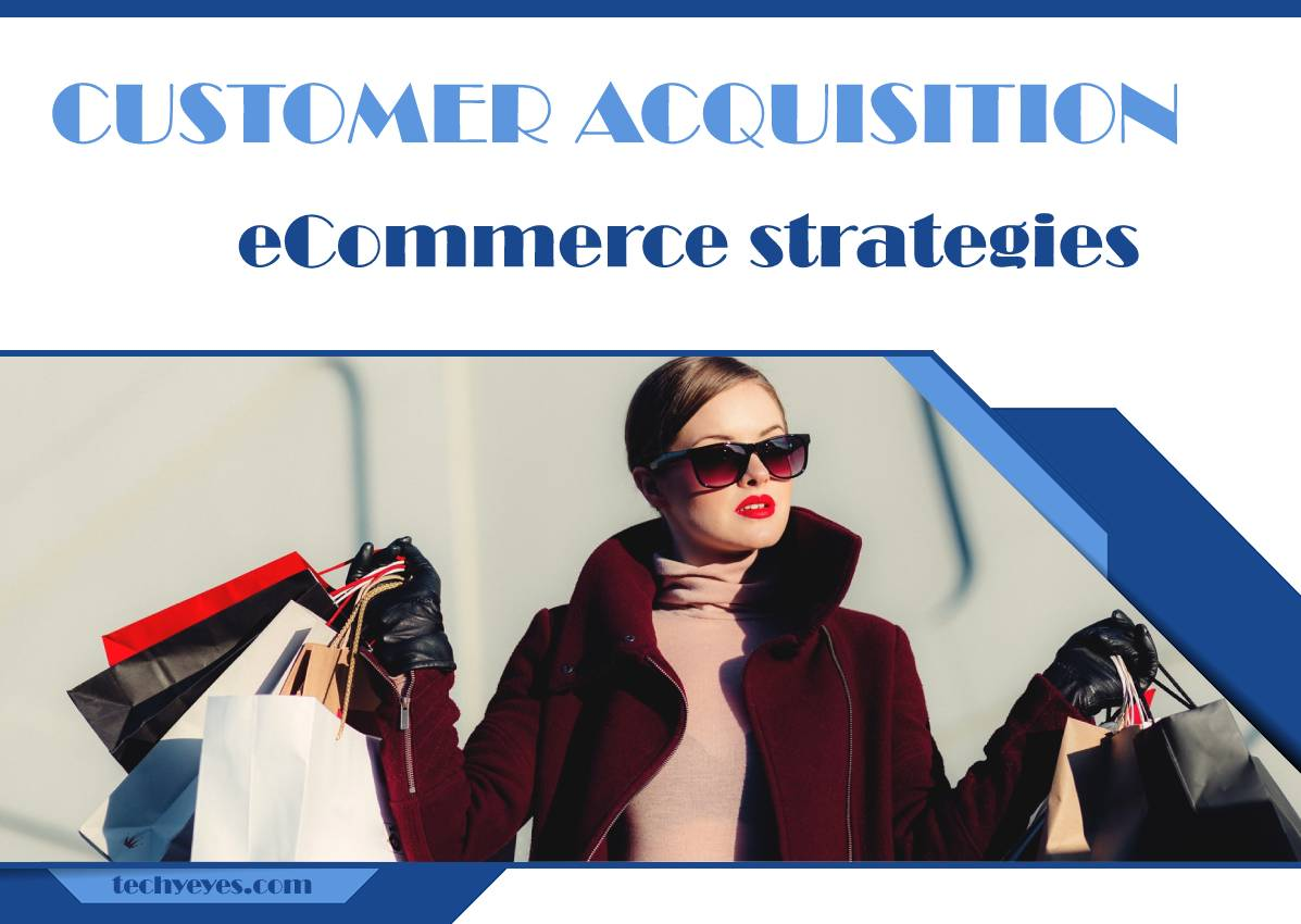 Four Customer Acquisition eCommerce Strategies for Long Term Success