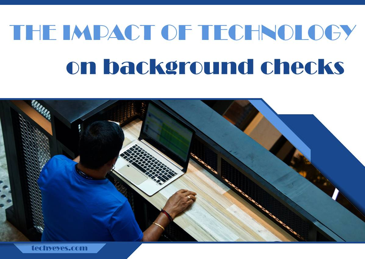 The Impact of Technology on Background Checks
